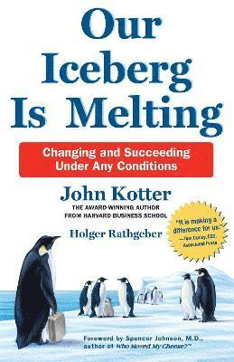 bokomslag Our Iceberg is Melting: Changing and Succeeding Under Any Conditions