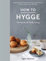 bokomslag How to hygge - the secrets of nordic living
