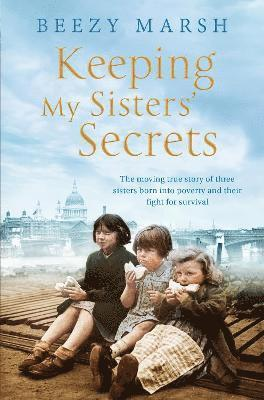 bokomslag Keeping my sisters secrets - a true story of sisterhood, hardship, and surv