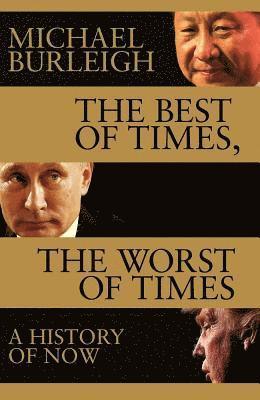 bokomslag The Best of Times, The Worst of Times: A History of Now