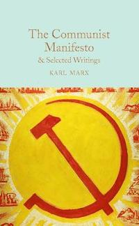 bokomslag The Communist Manifesto & Selected Writings