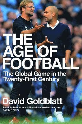 bokomslag The Age of Football: The Global Game in the Twenty-first Century