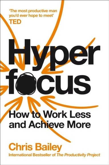 bokomslag Hyperfocus: How to Work Less to Achieve More