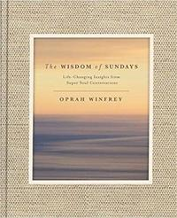 bokomslag The Wisdom of Sundays: Life-Changing Insights and Inspirational Conversations