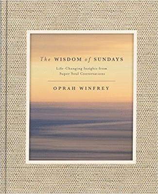 bokomslag The Wisdom of Sundays: Life-Changing Insights and Inspirational Conversations