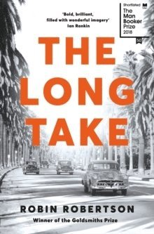 bokomslag The Long Take: Shortlisted for the Man Booker Prize