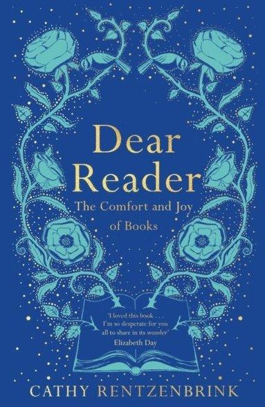 bokomslag Dear Reader: The Comfort and Joy of Books