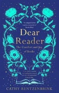 Dear Reader: The Comfort and Joy of Books 1