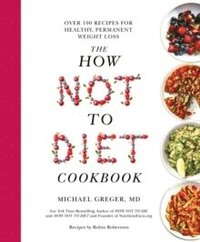 bokomslag The How Not To Diet Cookbook