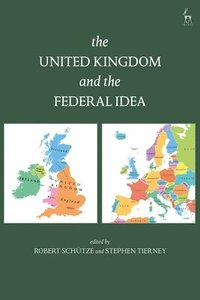 bokomslag The United Kingdom and The Federal Idea