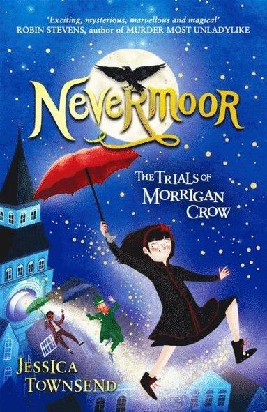 bokomslag Nevermoor: The Trials of Morrigan Crow