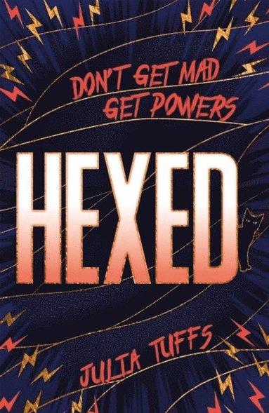 bokomslag Hexed: Don't Get Mad, Get Powers.