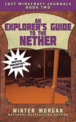 bokomslag An Explorer's Guide to the Nether