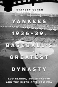 bokomslag Yankees 1936-39, Baseball's Greatest Dynasty