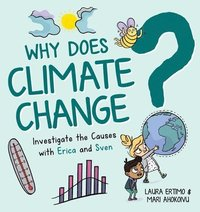 bokomslag Why Does Climate Change?: Investigate the Causes with Erica and Sven