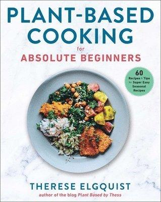 bokomslag Plant-Based Cooking for Absolute Beginners