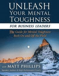 bokomslag Unleash Your Mental Toughness (for Business Leaders)