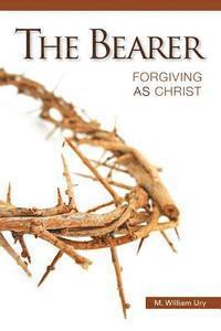bokomslag The Bearer: Forgiving As Christ