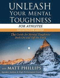 bokomslag Unleash Your Mental Toughness (for Athletes-Facilitator Guide)