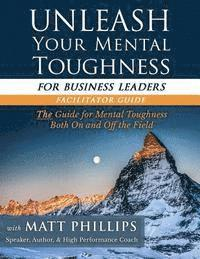 bokomslag Unleash Your Mental Toughness (for Business Leaders-Facilitator Guide)