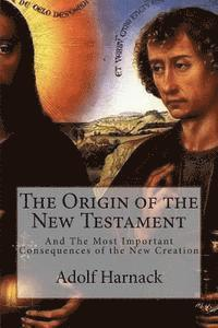 bokomslag The Origin of the New Testament: And The Most Important Consequences of the New Creation