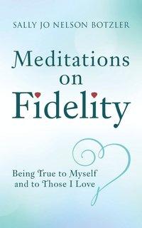 bokomslag Meditations on Fidelity