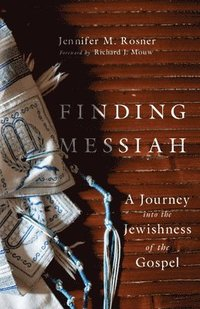 bokomslag Finding Messiah: A Journey Into the Jewishness of the Gospel