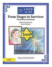 bokomslag From Singer to Survivor: Frieda Roos-Van Hessen