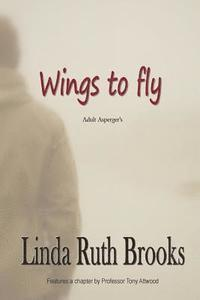 bokomslag Wings to Fly / Second Edition: Adult Asperger's
