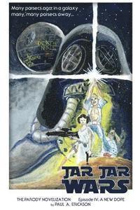 bokomslag Jar Jar Wars, Episode IV: A New Dope: The Novelization Parody