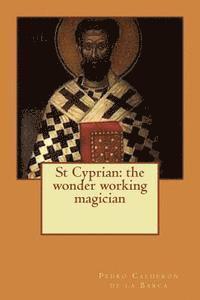 bokomslag St Cyprian: the wonder working magician