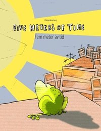 bokomslag Five Meters of Time/Fem meter av tid: Children's Picture Book English-Swedish (Bilingual Edition/Dual Language)