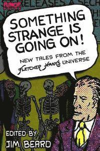 bokomslag Something Strange is Going On!: New Tales From the Fletcher Hanks Universe