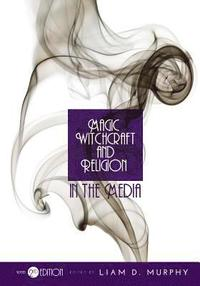 bokomslag Magic, Witchcraft, and Religion in the Media