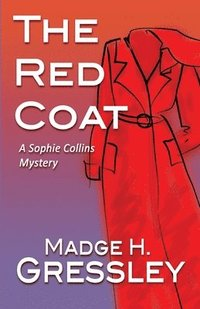 bokomslag The Red Coat: A Sophie Collins Mystery
