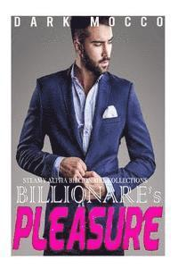 bokomslag Billionaire's Pleasure: 4 Billionaire's Romance Short Stories Collection