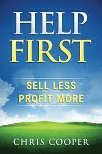 bokomslag Help First: Sell Less. Profit More.