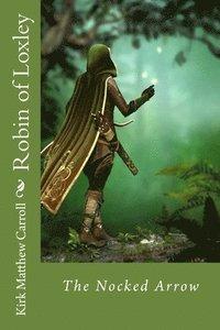 bokomslag Robin of Loxley: The Nocked Arrow