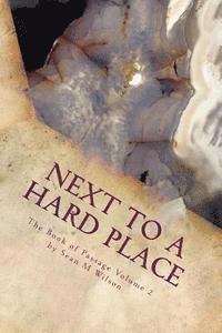 Next to a Hard Place: The Book of Passage Volume 2 1