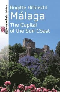 bokomslag Malaga: The Capital of the Sun Coast