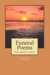 bokomslag Funeral Poems: Death, Grief & Loss Poetry