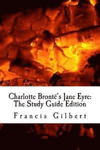 bokomslag Charlotte Brontë's Jane Eyre: The Study Guide Edition: Complete text & integrated study guide