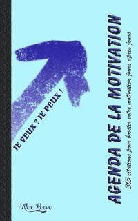 bokomslag Agenda de la Motivation: 365 Citations Pour Booster Votre Motivation Jours Apres Jours