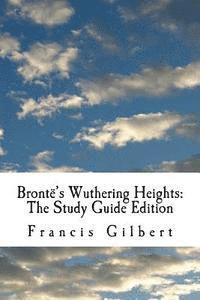 bokomslag Brontë's Wuthering Heights: The Study Guide Edition: Complete text & integrated study guide