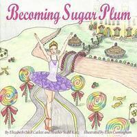 bokomslag Becoming Sugar Plum