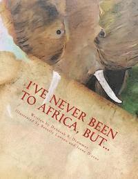 bokomslag I've Never Been to Africa, But...