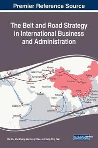 bokomslag The Belt and Road Strategy in International Business and Administration