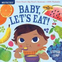 bokomslag Indestructibles: Baby, Let's Eat!