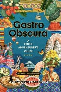 bokomslag Gastro Obscura: A Food Adventurer's Guide