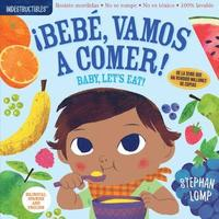 bokomslag Indestructibles: Bebe, Vamos A Comer! / Baby, Let's Eat!